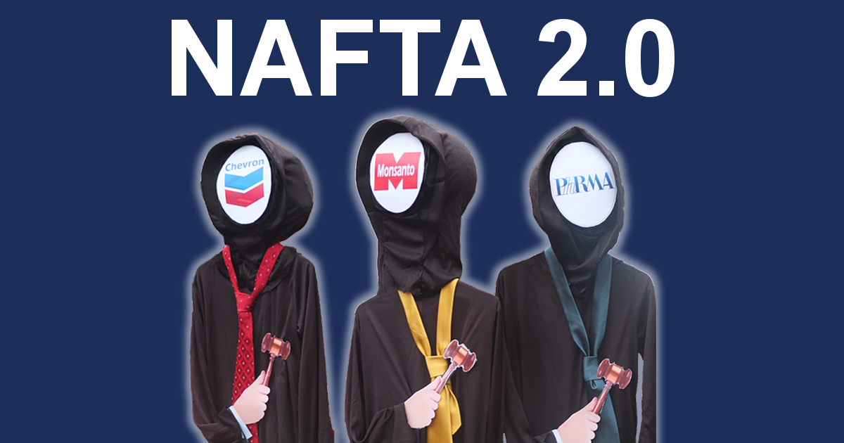 "Image of three ghostly judges with faces labeled ""Chevron"", ""Monsanto"" and ""Pharma"" under the words ""NAFTA 2.0"""