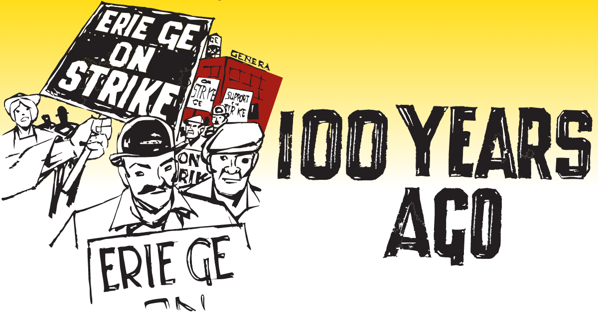 "Drawing of GE strikers with text ""100 Years Ago"""