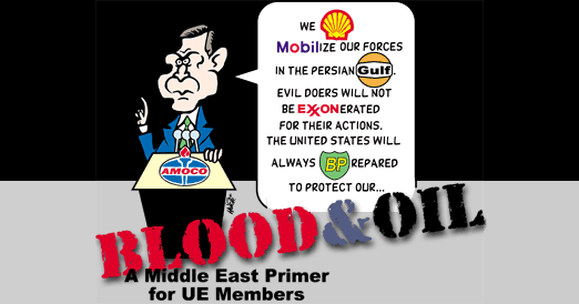 Blood and Oil: A Middle East Primer for UE Members | UE