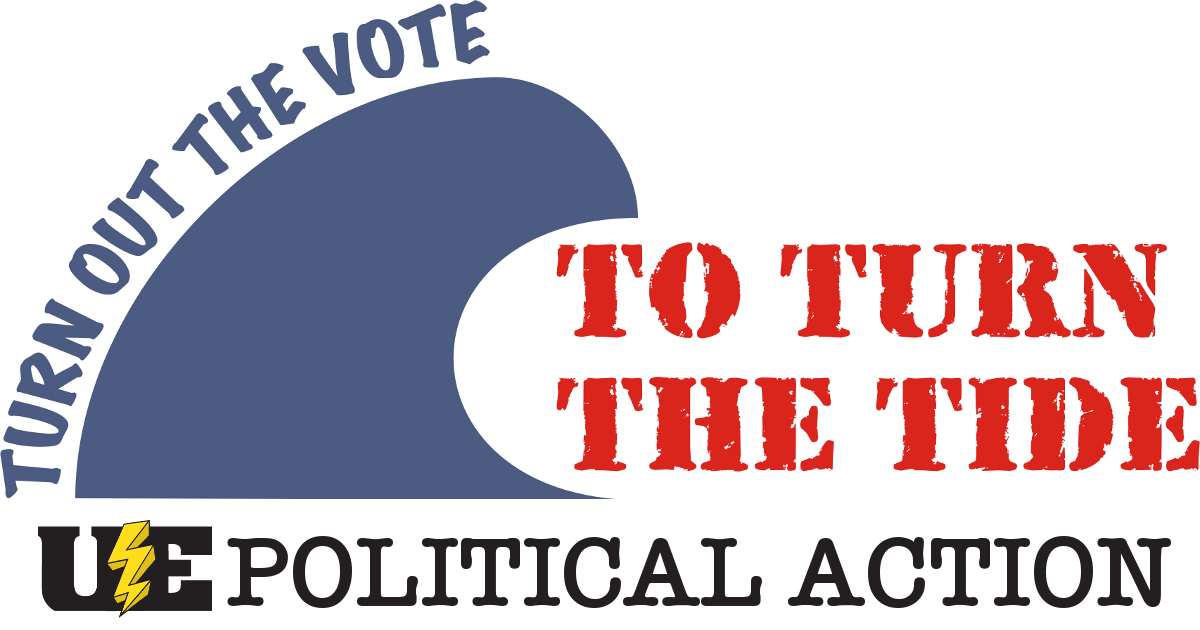 Turn out the vote to turn the tide / UE Political Action