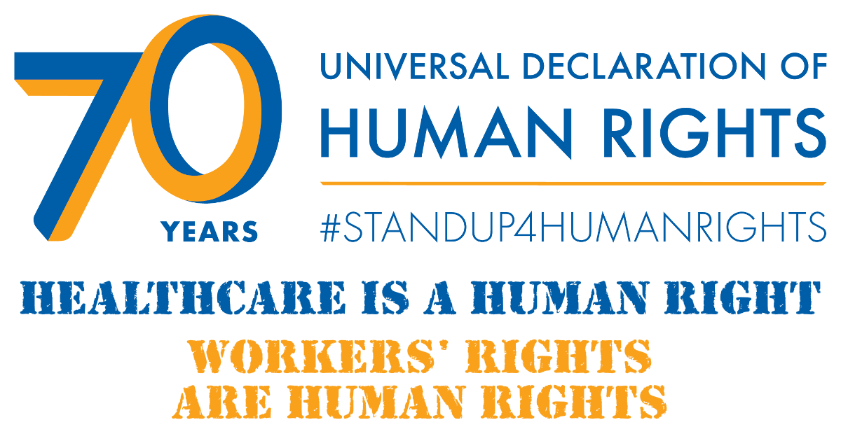 70 Years Universal Declaration of Human Rights #StandUp4HumanRights | Healthcare Is a Human Right | Workers' Rights are Human Rights