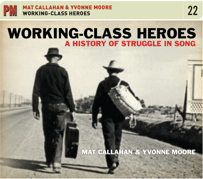 "CD Cover of ""Working-Class Heroes: A History of Struggle in Song"" by Mat Callahan and Yvonne Moore (photo of two people walking down a road, one carrying a guitar)"