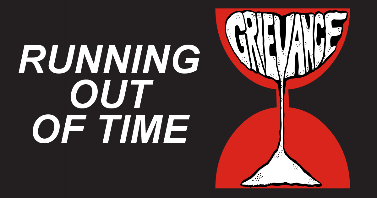 """Running out of Time"" next to image of an hourglass with sand spelling the word ""Grievance"" flowing down"