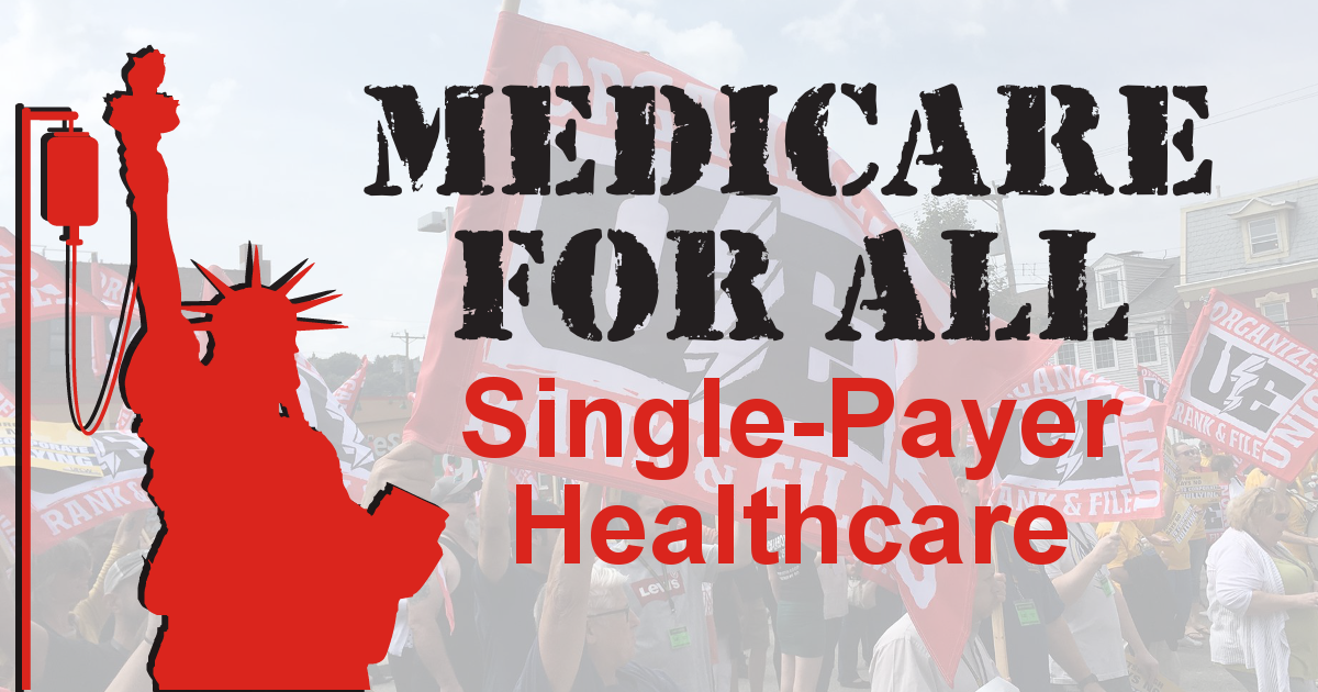 Medicare for All Single-Payer Healthcare with image of statue of liberty with an IV and background image of UE members with flags