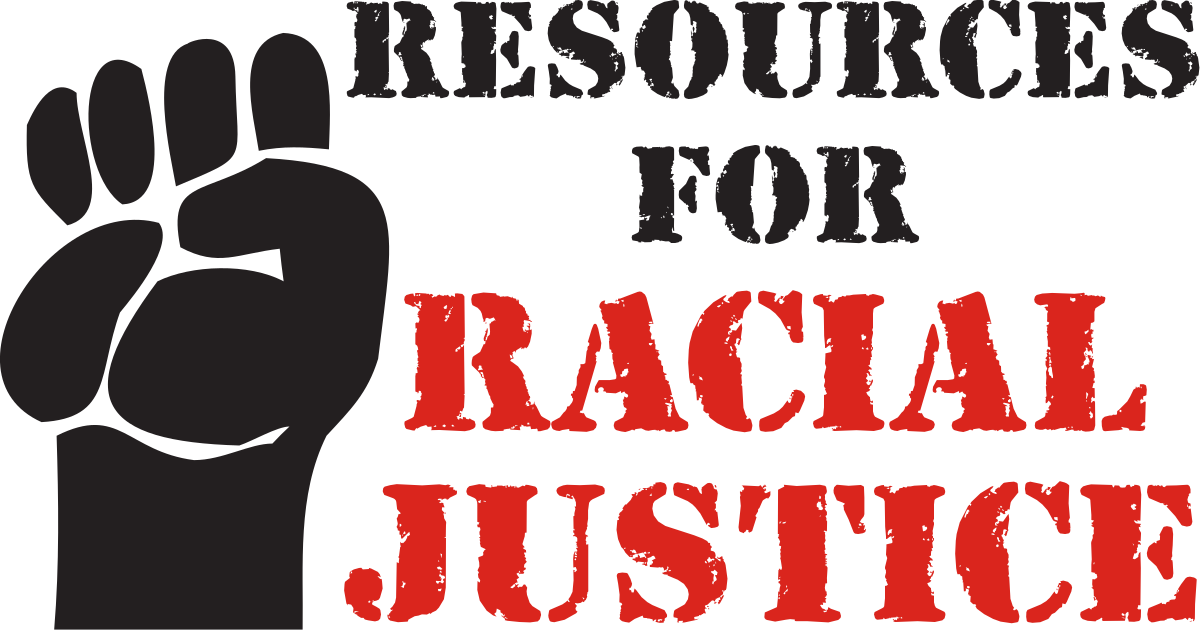 Resources for Racial Justice (with fist)