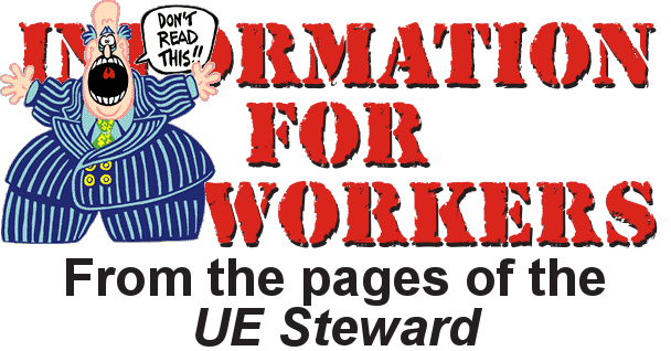 Boss saying Don't Read This in front of text Information for Workers. From the pages of the UE Steward