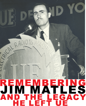 "Photo of Jim Matles speaking in front of a podium with a UE logo, and words ""Remembering Jim Matles and the Legacy He Left UE"""