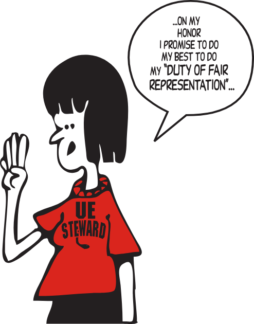"Cartoon image of woman in ""UE Steward"" shirt holding up her hand and saying '...on my honor I promise to do my best to do my ""duty of fair representation"" ...'"