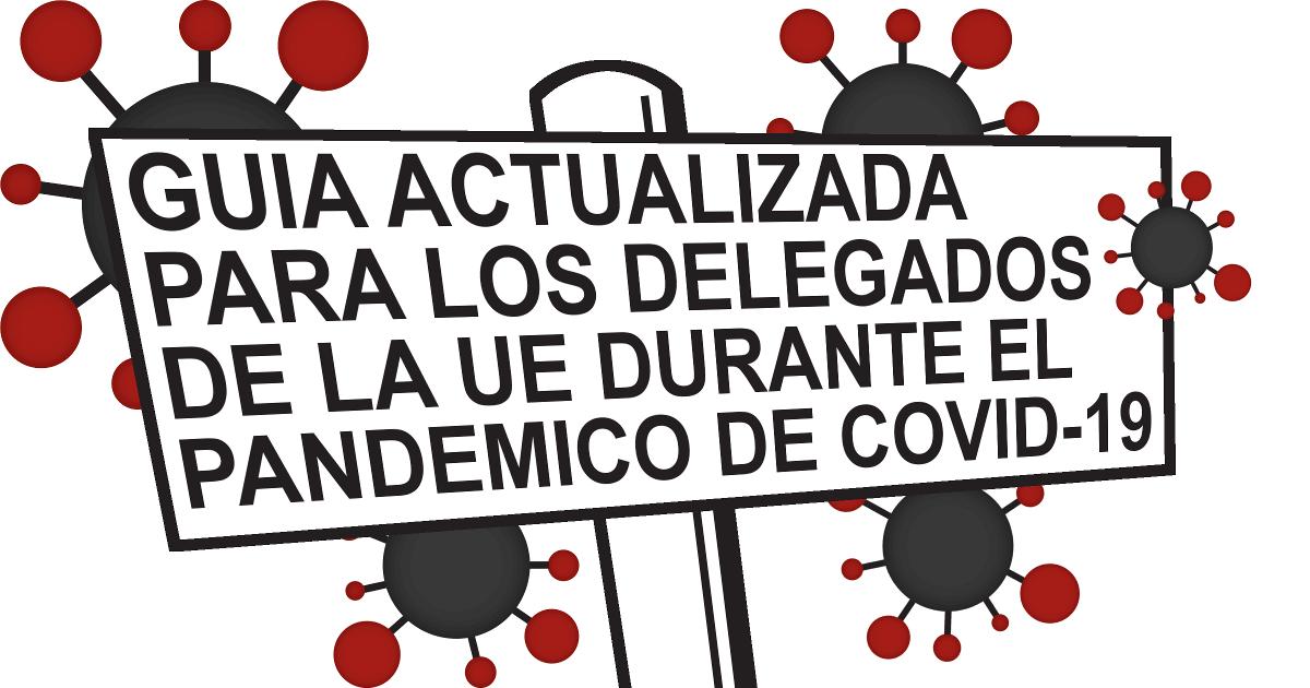 Guia Actualizada para los Delegados de la UE Durante el Pandemico de Covid-19