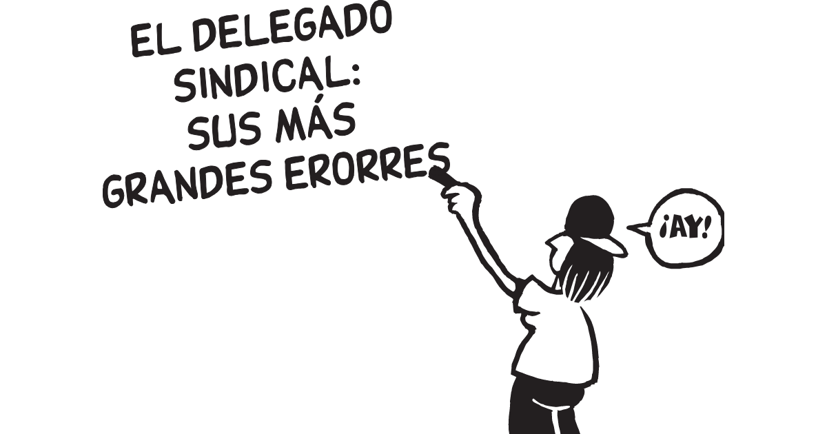"""Figura de la historieta escribiendo """"El Delegado Sindical Sus Mas Grandes Erorres"""" y diciendo """"¡Ay!"""""""