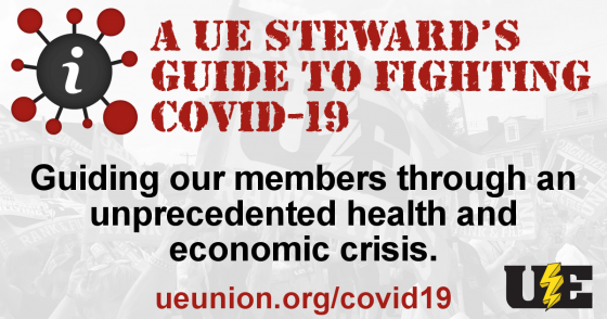 A UE Steward's Guide to Fighting COVID-19: Guiding our members through an unprecedented health and economic crisis.