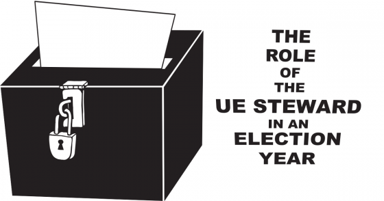 The Role of the UE Steward in an Election Year